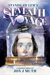 Karen Haber Reviews <b>Stanislaw Lem's The Seventh Voyage</b> by Jon J. Muth