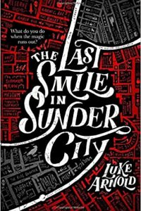 Carolyn Cushman Reviews <b>The Last Smile in Sunder City</b> by Luke Arnold and <b>Potions Are for Pushovers</b> by Tamara Berry