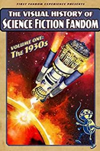 Gary K. Wolfe Reviews <b>The Visual History of Science Fiction Fan­dom, Volume One: The 1930s</b> by David Ritter & Daniel Ritter