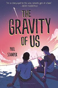Colleen Mondor Reviews <b>The Gravity of Us</b> by Phil Stamper