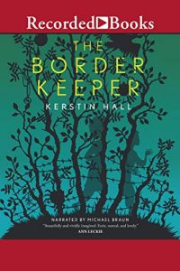 Amy Goldschlager Reviews <b><i>The Border Keeper</i></b> Audiobook by Kerstin Hall
