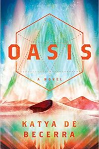 Colleen Mondor Reviews <b>Oasis</b> by Katya de Becerra