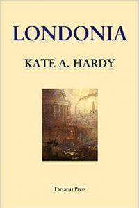 Paula Guran Reviews <b>Londonia</b> by Kate A. Hardy
