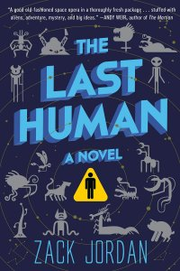 Paul Di Filippo Reviews <b>The Last Human</b> by Zack Jordan
