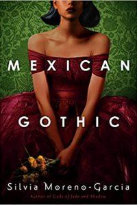 Ian Mond and Paula Guran Review <b>Mexican Gothic</b> by Silvia Moreno-Garcia