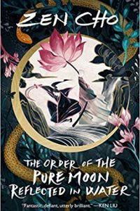 Gary K. Wolfe and Liz Bourke Review <b>The Order of the Pure Moon Reflected in Water</b> by Zen Cho