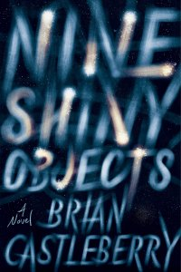 Paul Di Filippo Reviews <b>Nine Shiny Objects</b> by Brian Castleberry