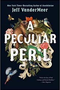 Ian Mond Reviews <b>A Peculiar Peril</b> by Jeff VanderMeer