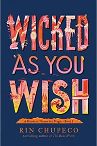Colleen Mondor Reviews <b>Wicked As You Wish</b> by Rin Chupeco