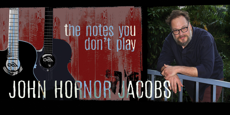 John Hornor Jacobs: The Notes You Don't Play