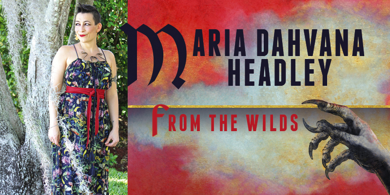 Maria Dahvana Headley: From the Wilds