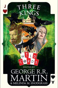 Paula Guran Reviews <b>Three Kings</b>, Edited by George R.R. Martin & Melinda M. Snodgrass