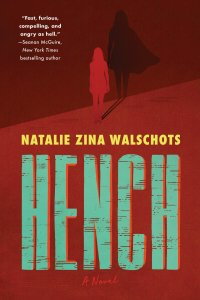 Paul Di Filippo Reviews <b>Hench</b> by Natalie Zina Walschots