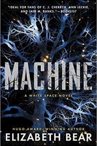 Liz Bourke Reviews <b>Machine</b> by Elizabeth Bear