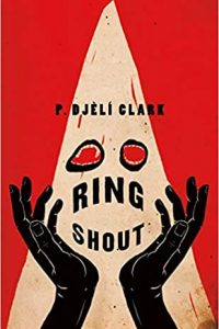 Gabino Iglesias Reviews <b>Ring Shout</b> by P. Djèlí Clark