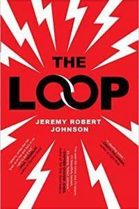 Katharine Coldiron Reviews <b>The Loop</b> by Jeremy Robert Johnson