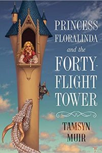 Liz Bourke Reviews <b>Princess Floralinda and the Forty-Flight Tower</b> by Tamsyn Muir