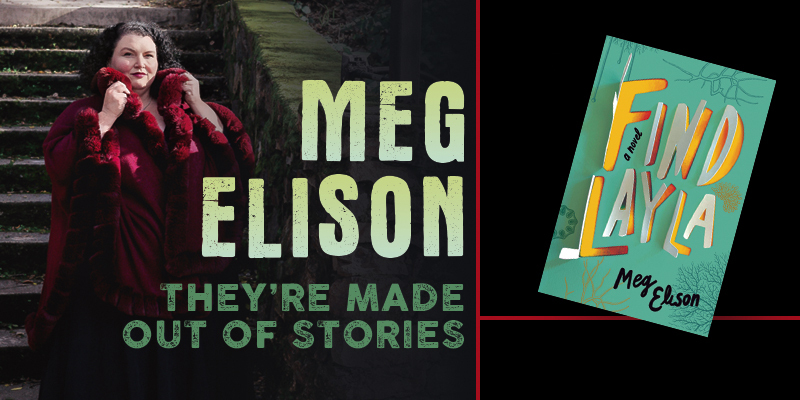 Meg Elison: They're Made Out of Stories