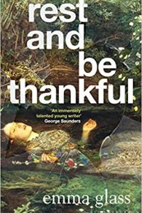 Ian Mond Reviews <b>Rest and Be Thankful</b> by Emma Glass