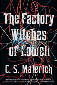 Colleen Mondor Reviews <b>The Factory Witches of Lowell</b> by C.S. Malerich