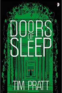 Liz Bourke Reviews <b>Doors of Sleep</b> by Tim Pratt