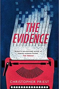 Gary K. Wolfe Reviews <b>The Evidence</b> by Christopher Priest