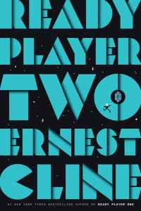 Paul Di Filippo Reviews <b>Ready Player Two</b> by Ernest Cline