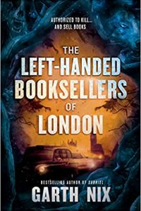 Colleen Mondor Reviews <b>The Left-Handed Booksellers of London</b> by Garth Nix