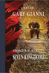 Karen Haber Reviews <b>Art of Gary Gianni for George R.R. Martin's Seven Kingdoms</b> by Gary Gianni
