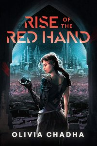 Paul Di Filippo Reviews <b>Rise of the Red Hand</b> by Olivia Chadha