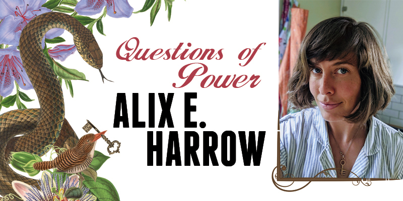 Alix E. Harrow: Questions of Power