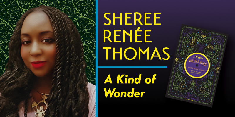 Sheree Renée Thomas: A Kind of Wonder