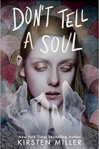 Colleen Mondor Reviews <b>Don't Tell a Soul</b> by Kirsten Miller