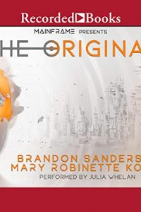 Amy Goldschlager Reviews <b><i>The Original</i></b> Audiobook by Brandon Sanderson & Mary Robinette Kowal