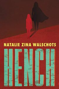 Amy Goldschlager Reviews <b><i>Hench</i></b> Audiobook by Natalie Zina Walschots