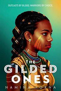 Maya C. James Reviews <b>The Gilded Ones</b> by Namina Forna