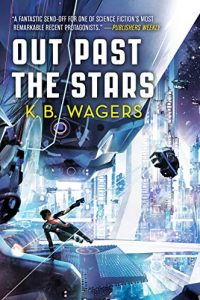 Liz Bourke Reviews <b>Out Past the Stars</b> by K.B. Wagers