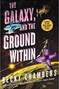 Adrienne Martini Reviews <b>The Galaxy, and the Ground Within</b> and <b>A Psalm for the Wild-Built</b> by Becky Chambers