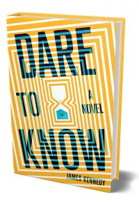 Cover Reveal: <b>Dare to Know</b> by James Kennedy