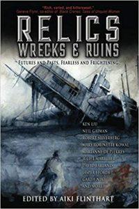 Ian Mond Reviews <b>Relics, Wrecks, & Ruins</b>, Edited by Aiki Flinthart
