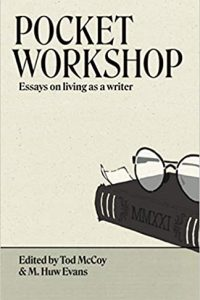 Alvaro Zinos-Amaro Reviews <b>Pocket Workshop: Essays on Living as a Writer</b>, Edited by Tod McCoy & M. Huw Evans