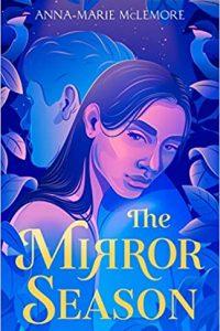 Colleen Mondor Reviews <b>The Mirror Season</b> by Anna-Marie McLemore