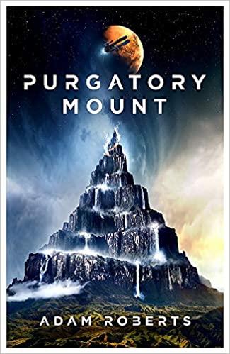 Gary K. Wolfe Reviews Purgatory Mount by Adam Roberts