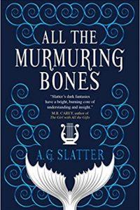 Paula Guran Reviews <b>All the Murmuring Bones</b> and <b>Red New Day</b> by Angela Slatter
