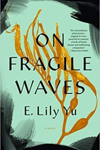 Gary K. Wolfe Reviews <b>On Fragile Waves</b> by E. Lily Yu