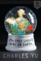Adrienne Martini Reviews <b>The Only Living Girl on Earth</b> by Charles Yu and <b>Project Hail Mary</b> by Andy Weir
