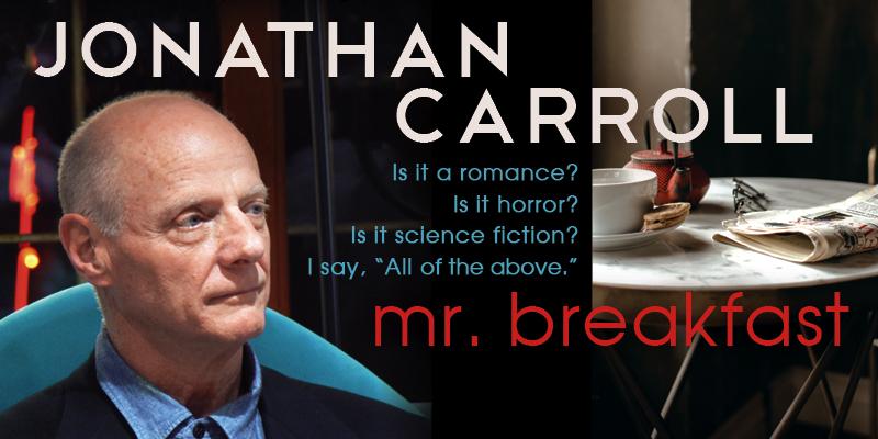 Jonathan Carroll: Mr. Breakfast