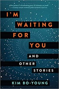 Gary K. Wolfe Reviews <b>I'm Waiting for You and Other Stories</b> by Kim Bo-Young