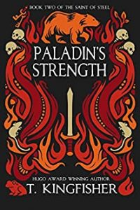 Adrienne Martini Reviews <b>Paladin's Strength</b> by T. Kingfisher