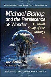 Alvaro Zinos-Amaro Reviews <b>Michael Bishop and the Persistence of Wonder</b> by Joe Sanders